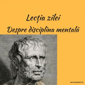Lecția zilei: despre disciplina mentală