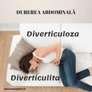 DIVERTICULOZA și DIVERTICULITA- cauza pentru durere abdominală