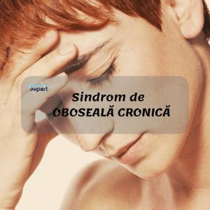 Sindrom de OBOSEALĂ CRONICĂ