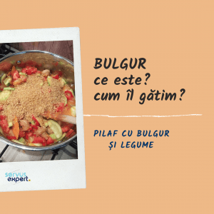 BULGUR: ce este și cum îl gătim?