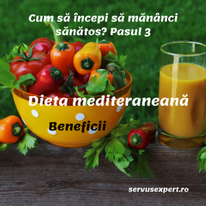 DIETA MEDITERANEANĂ: Beneficii - Pasul 3
