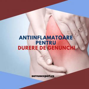 antiinflamatoare pentru durere de genunchi