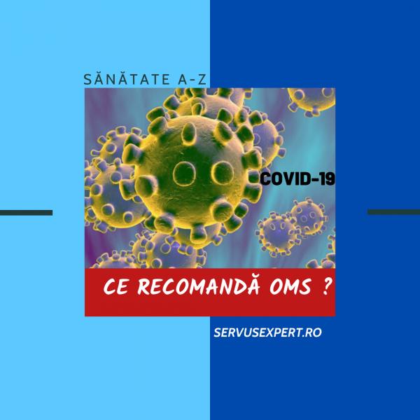 Infecția cu Coronavirus (COVID19): recomandări OMS