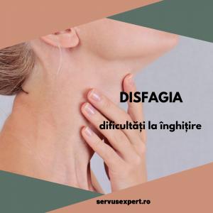 disfagia (dificultăți la înghițire)