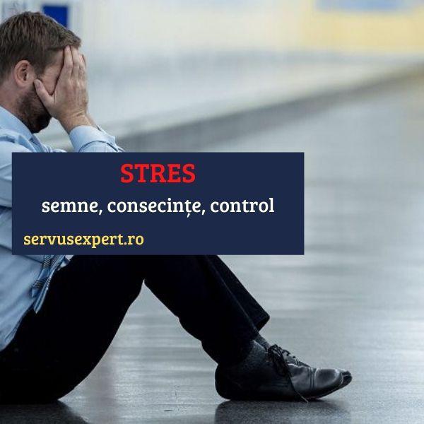 STRES: semne – consecințe – control